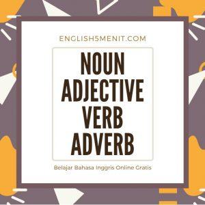 Noun, Adjective, Verb, Adverb