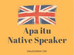 Apa itu native speaker